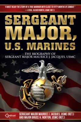 Sergeant Major, U.S. Marines: The Biography of Sergeant Major Maurice J. Jacques, USMC*