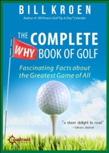 The Complete Why Book of Golf: Fascinating Facts about the Greatest Game of All