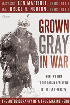 Grown Gray in War: From Iwo Jima to the Chosin Reservoir to the Tet Offensive, the Autobiography of a True Marine Hero*